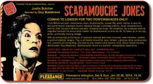 Scaramouche Jones Pleasance January 2014